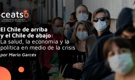 El Chile de Arriba y el chile de abajo: La salud, la economía y la política en medio de la crisis