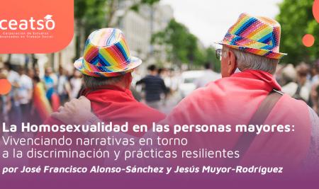La Homosexualidad en las personas mayores: Vivenciando narrativas en torno a la discriminación y prácticas resilientes