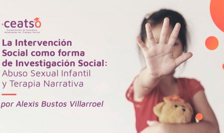 La Intervención Social como forma de Investigación Social: Abuso Sexual Infantil y Terapia Narrativa