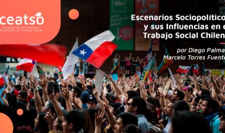 Escenarios Sociopolíticos y sus Influencias en el Trabajo Social Chileno